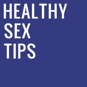 Healthy Sex Tips